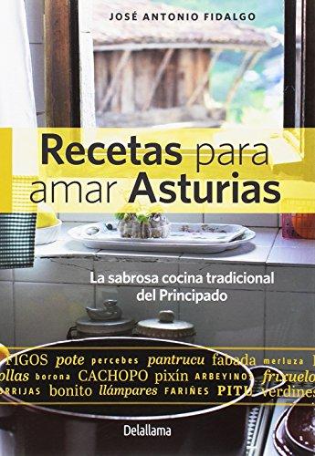 Recetas para amar Asturias: La sabrosa cocina tradicional del Principado (Esgaya)