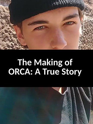 The Making of Orca: A True Story