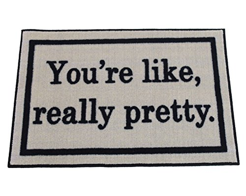 FloorMatShop Mean Girls You're Like Really Pretty Beige Novelty Carpet Nylon Indoor Welcome Entrance Mat Approx. 2' x 3' Surged Edge Made in The USA