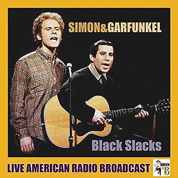Black Slacks (Live)