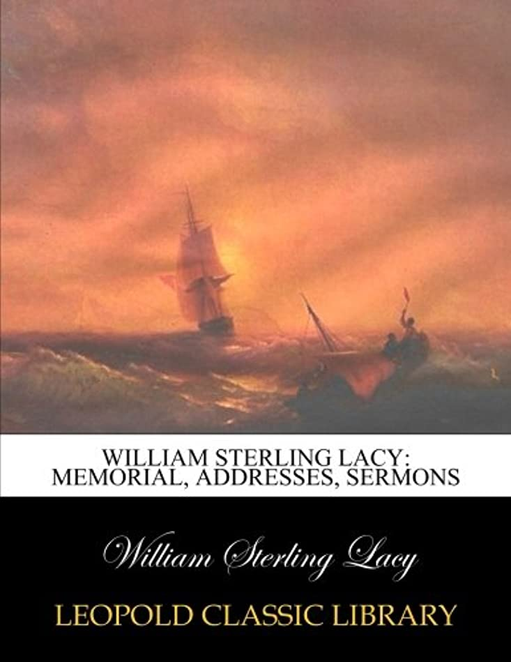 パフベンチ広がりWilliam Sterling Lacy: memorial, addresses, sermons