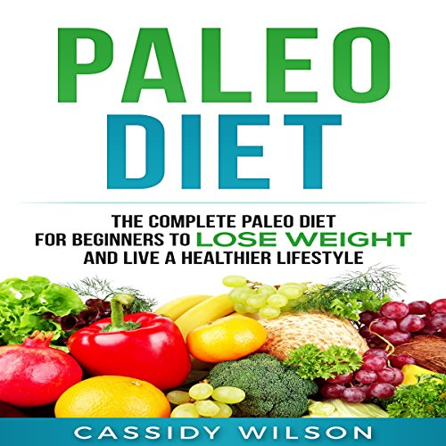 Paleo Diet: The Complete Paleo Diet for Beginners to Lose Weight and Live a Healthier Lifestyle audiobook cover art