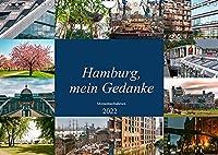Hamburg, mein Gedanke (Wandkalender 2022 DIN A4 quer): Momentaufnahmen der facettenreichen Metropole an der Elbe. (Monatskalender, 14 Seiten )