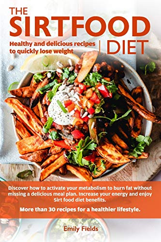 Sirtfood Diet: Healthy and delicious recipes to quickly lose weight.Discover how to activate your metabolism and skinny gene without missing a tasty ... benefits. Includes weekly meal plan. Cookbook
