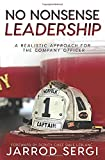 No Non-Sense Leadership: A Realistic Approach for the Company Officer