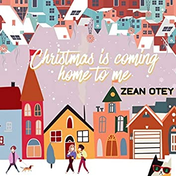 Christmas Is Coming Home to Me