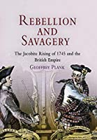 Rebellion and Savagery: The Jacobite Rising of 1745 and the British Empire (Early American Studies)