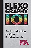 FLEXOGRAPHY 101 - An Introduction to Color Fundamentals
