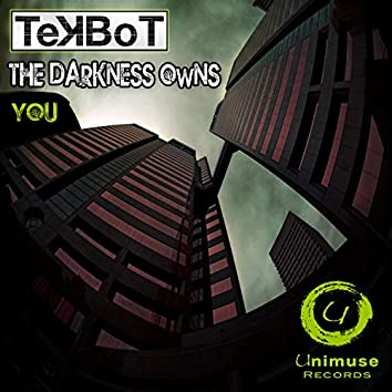 The Darkness Owns You