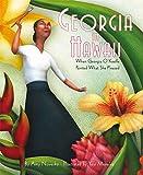 Georgia in Hawaii: When Georgia O€™Keeffe Painted What She Pleased