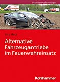 Alternative Fahrzeugantriebe im Feuerwehreinsatz - Jörg Heck