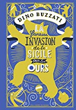 La fameuse invasion de la Sicile par les ours - À partir de 10 ans de Dino Buzzati