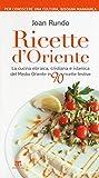 Ricette d'Oriente. La cucina ebraica, cristiana e islamica del Medio Oriente in 90 ricette festive...