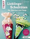 Lieblingsschultüten für Mädchen und Jungs (kreativ.kompakt): Für den perfekten ersten Schultag....