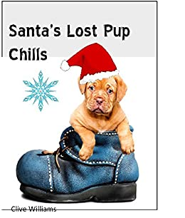 Santa's Lost Pup Chills by [Clive Williams]