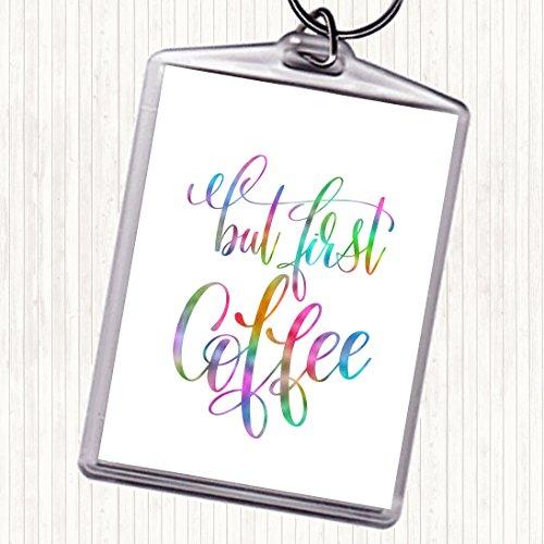 Maar Eerste Koffie Regenboog Citaat Tas Sleutelhanger Sleutelhanger