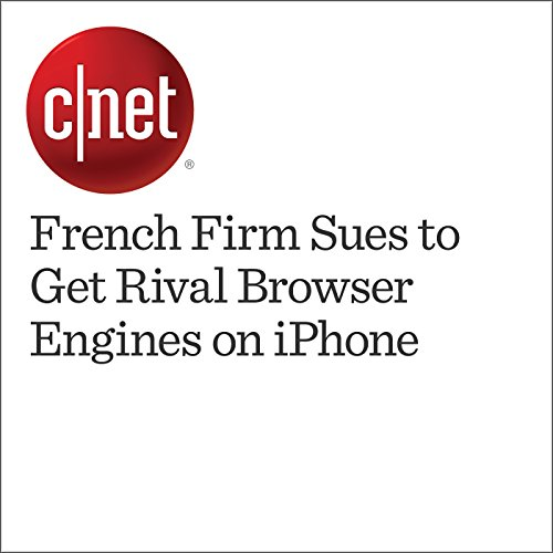 French Firm Sues to Get Rival Browser Engines on iPhone cover art