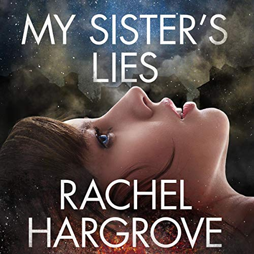 My Sister's Lies                   By:                                                                                                                                 Rachel Hargrove                               Narrated by:                                                                                                                                 Curt Bonnem,                                                                                        Laurie Catherine Winkel                      Length: 7 hrs and 32 mins     Not rated yet     Overall 0.0