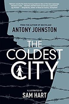 The Coldest City: Atomic Blonde Edition by [Antony Johnston, Sam Hart]