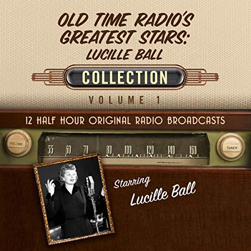 Old-Time Radio's Greatest Stars: Lucille Ball Collection 1 audiobook cover art