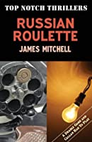 Russian Roulette by James Mitchell(2013-10-17)