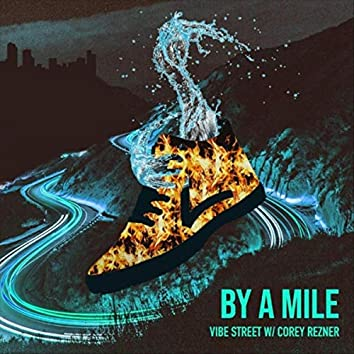 By a Mile (feat. Vibe Street)