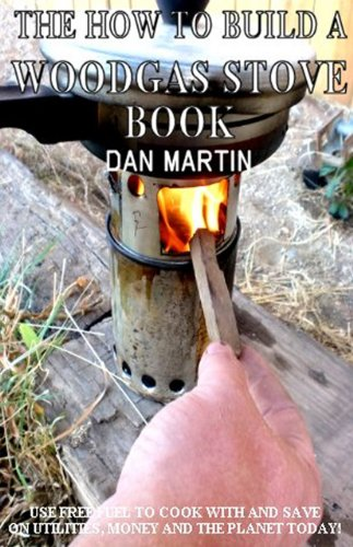 DIY Wood Gas Stove and Biochar / Charcoal maker. (How to Kill your Debt with Free Renewable Energy, Fuels & Self-Sustainability Book 15)