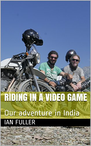 Riding in a video game: Our adventure in India