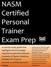 NASM Certified Personal Trainer Exam Prep: 2019 Edition Study Guide that highlights the information required to pass the National Academy of Sports Medicine exam to become a Certified Personal Trainer