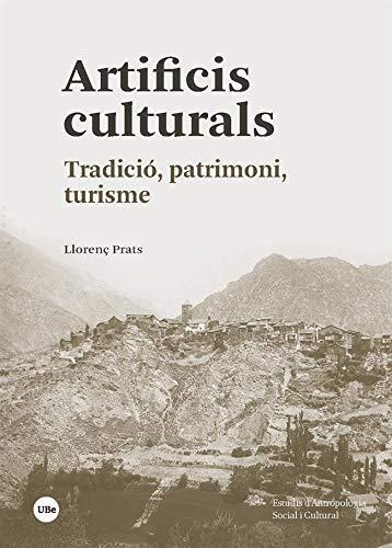 Artificis Culturals: Tradició, patrimoni, turisme (ESTUDIS D'ANTROPOLOGIA SOCIAL I CULTURAL)