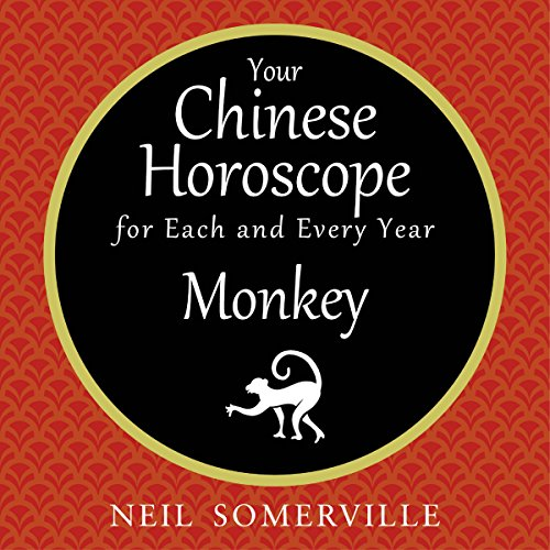 Your Chinese Horoscope for Each and Every Year - Monkey audiobook cover art