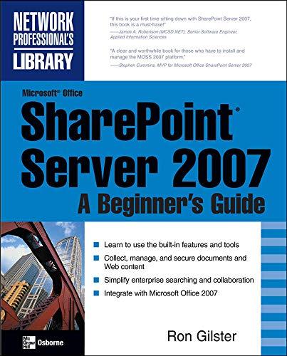 Microsoft® Office SharePoint® Server 2007: A Beginner\'s Guide