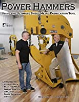 Power Hammers: Using the Ultimate Sheet Metal Fabrication Tool