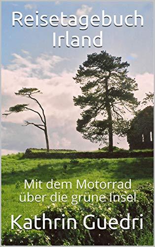 Reisetagebuch Irland: Mit dem Motorrad über die grüne Insel