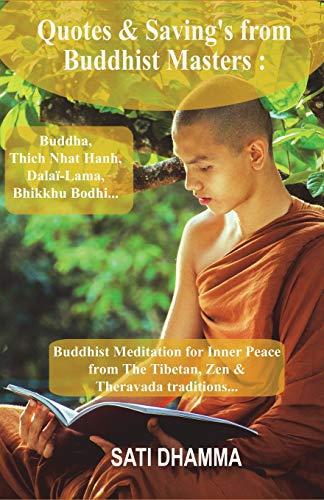 Quotes & Sayings from Buddhist Masters: Buddha, Thich Nhat Hanh, Dalai-Lama, Bhikkhu Bodhi...: Buddhist Meditation for Inner Peace from The Tibetan, ... Thich Nhat Hanh, Dalai-Lama, Zen, Band 1)