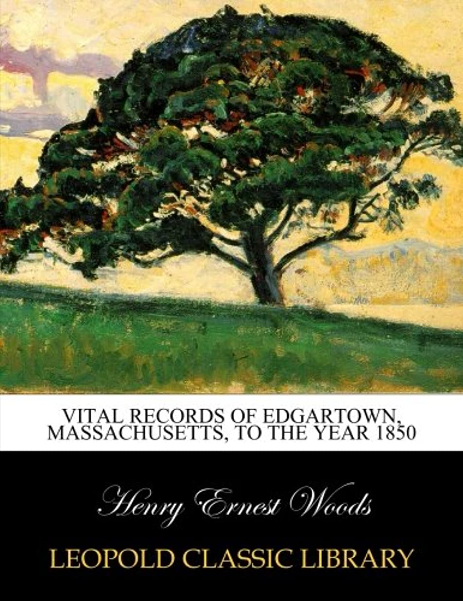 雄大な本物誰がVital records of Edgartown, Massachusetts, to the year 1850