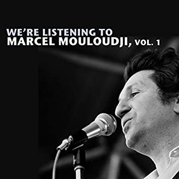 We're Listening To Marcel Mouloudji, Vol. 1