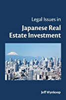 Legal Issues in Japanese Real Estate Investment