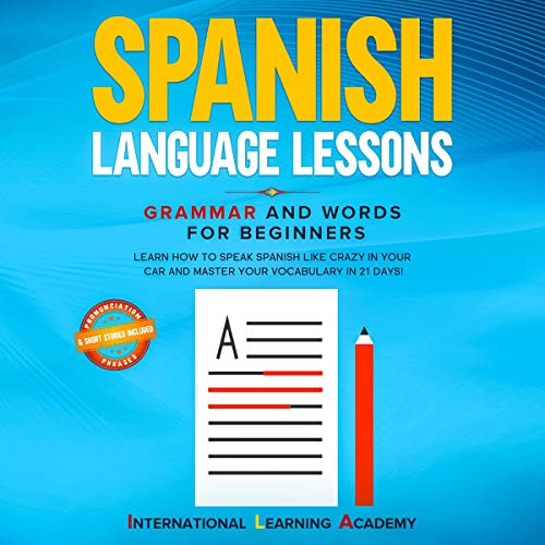 Spanish Language Lessons: Grammar and Words for Beginners cover art