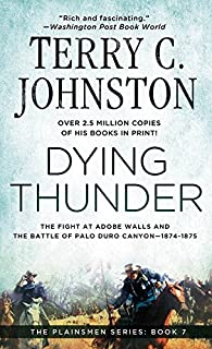 Dying Thunder: the Battle of Adobe Walls and Palo Canyon, 1874