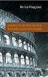 Diario di un poeta Zen a passeggio per Roma (Italian Edition)