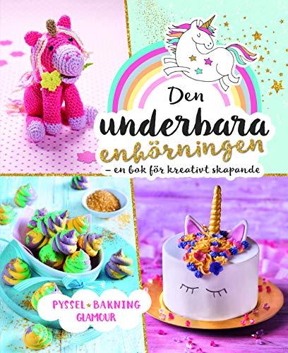 Das wunderbare Einhorn-Kreativbuch: Basteln Backen Beauty