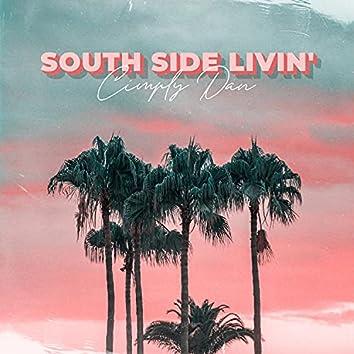 South Side Livin'