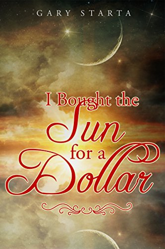 Book: I Bought The Sun For A Dollar by Gary Starta