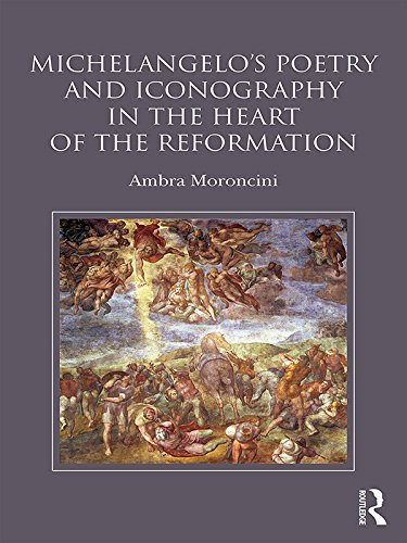 Michelangelo's Poetry and Iconography in the Heart of the Reformation (English Edition)
