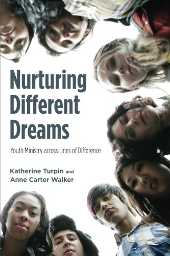 Nurturing Different Dreams: Youth Ministry across Lines of Difference