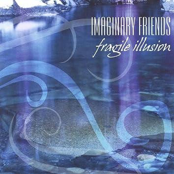 Fragile Illusion