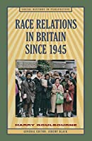 Race Relations in Britain Since 1945 (Social History in Perspective)