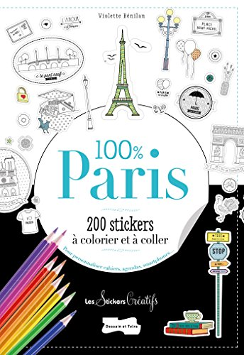 200 stickers à colorier-100 % Paris (Coloriages (31302))