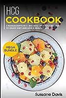 Hcg Cookbook: MEGA BUNDLE - 2 Manuscripts in 1 - 80+ HCG - friendly recipes to enjoy diet and live a healthy life